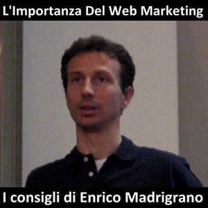 Importanza_Web_Marketing_Consigli_Enrico_Madrigrano_11032010_b.jpg