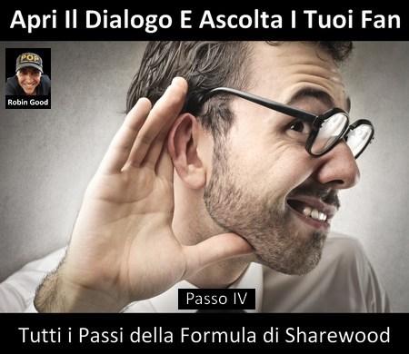 Come Aprire Il Dialogo E Ascoltare I Tuoi Fan - Formula di Sharewood: Passo IV